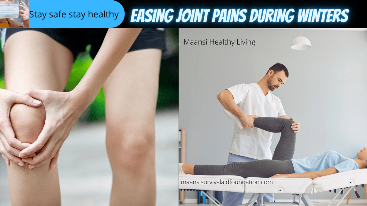 Easing Joint Pains During Winters.