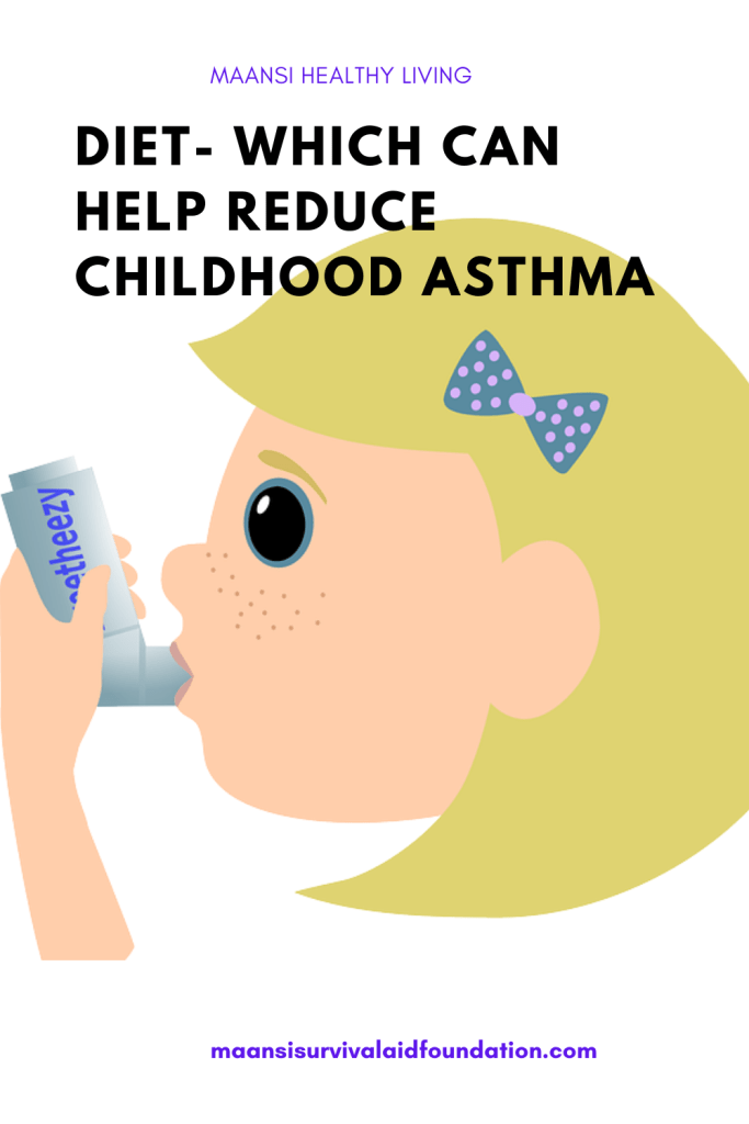 Diet- which can help reduce childhood asthma