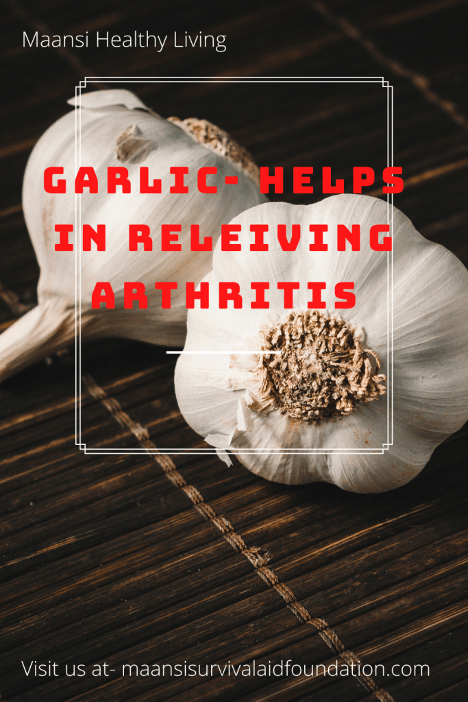 Garlic helps in relieving arthritis.  thus helps to prevent arthritis and lead an active life