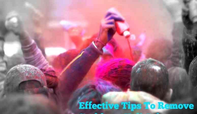 Effective Tips To Remove Stubborn Holi Colours