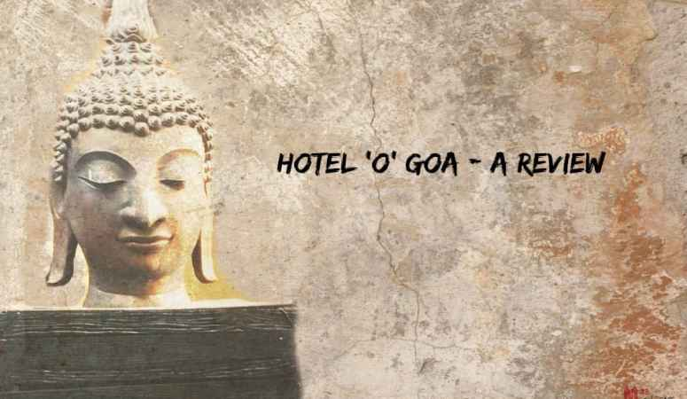 Hotel O Goa – A Review