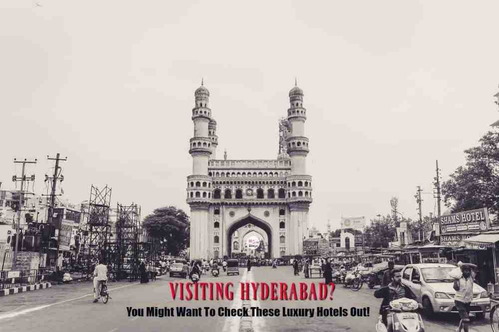 Visiting Hyderabad? You Might Want To Check These Luxury Hotels Out!