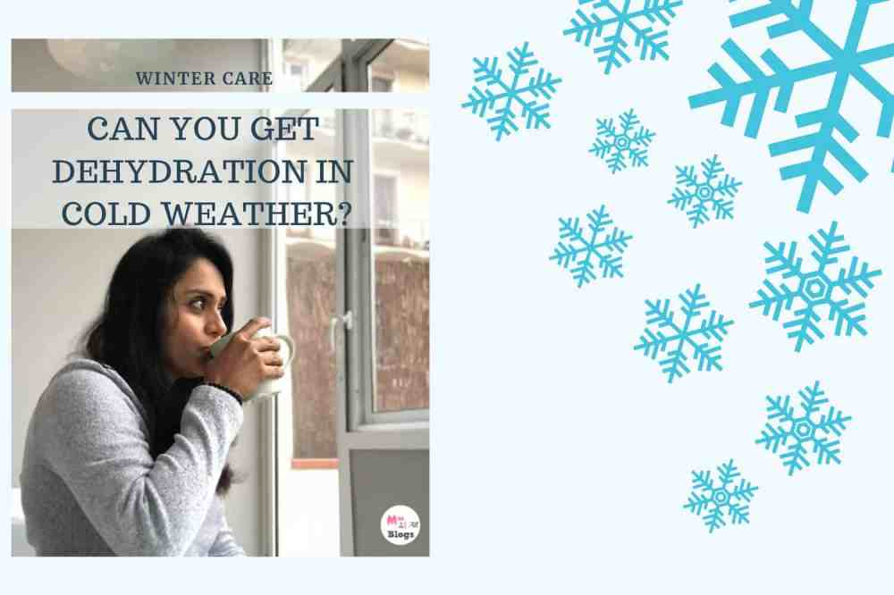 Winter Hydration: Is Dehydration In Winters Possible?