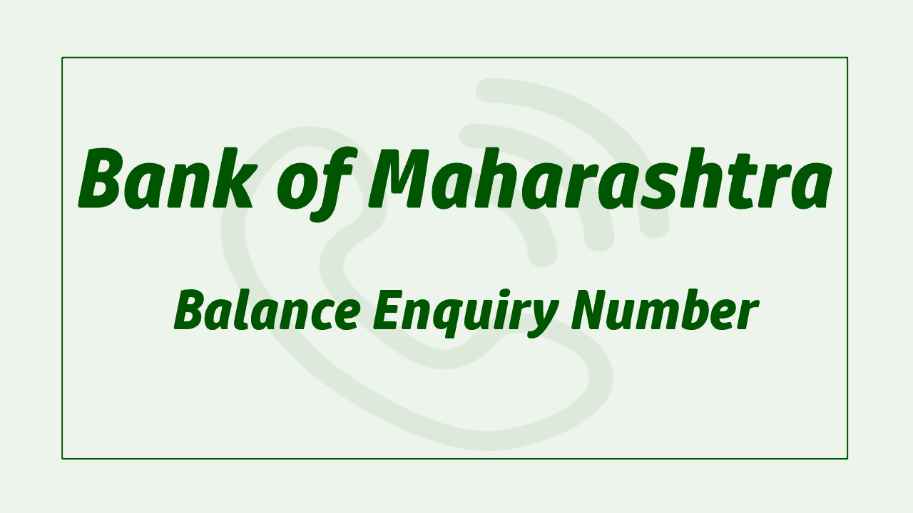 Bank of Maharashtra Balance Enquiry Number