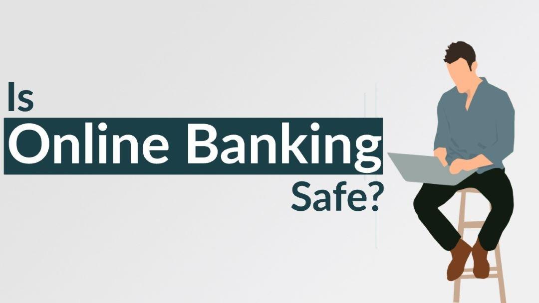Is Online Banking Safe