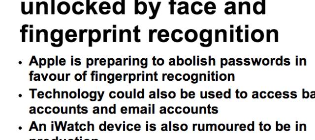 http://www.dailymail.co.uk/news/article-2294777/Smartphones-soon-unlocked-face-fingerprint-recognition.html