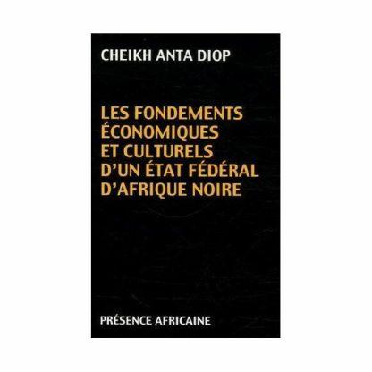 Les fondements économiques et culturels d'un état fédéral d'Afrique noire