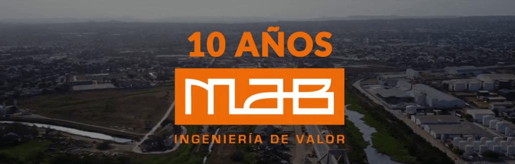 Primeros 10 Años de MAB Ingeniería de Valor
