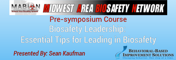 Pre-symposium Course – Biosafety Leadership:  Essential Tips For Leading In Biosafety
