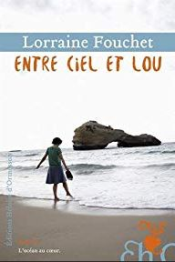 Ma sélection de livres pour l'été :  Entre ciel et lou de Lorraine Fouchet