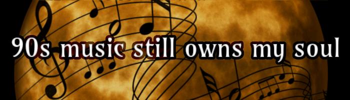 Music Monday: 90s Music Still Owns My Soul