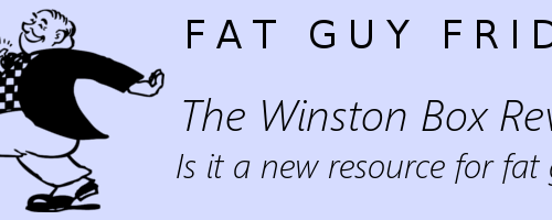 The Winston Box Review: Is it a new resource for fat guys?