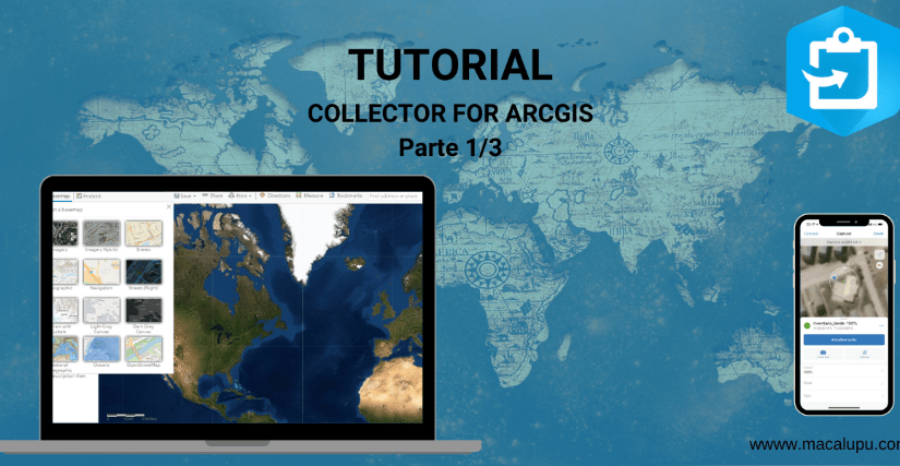 Tutorial: Collector for ArcGIS, crea, captura y comparte datos en tiempo real (Parte 1/3)