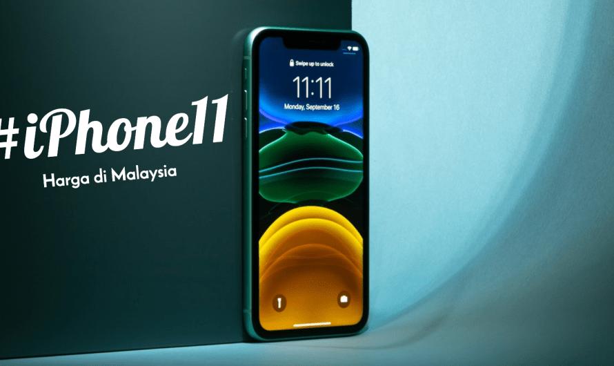 Harga iPhone 11, 11 Pro dan 11 Max di Malaysia