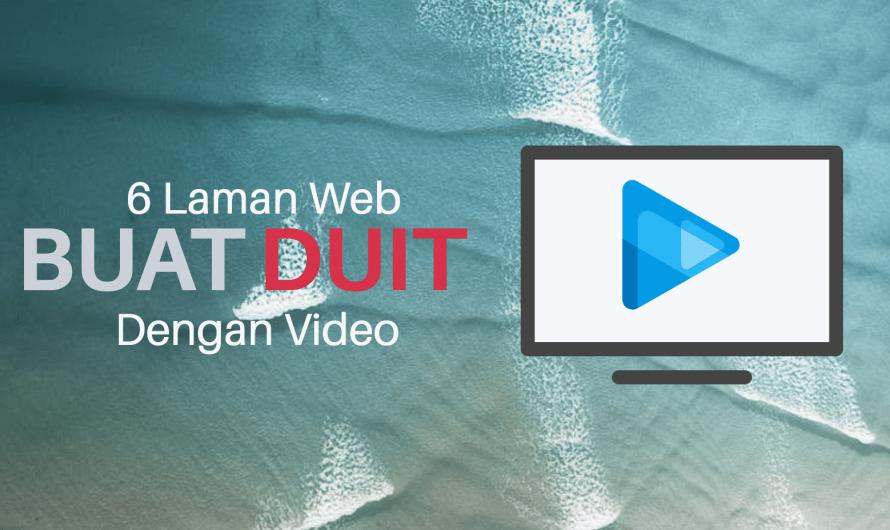 6 Laman Web Buat Duit Dengan Video