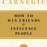 How to win friends and influence people by Dale Carnegie