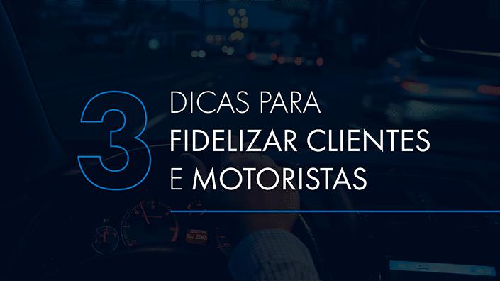 """Banner """"3 dicas para fidelizar clientes e motoristas"""""""
