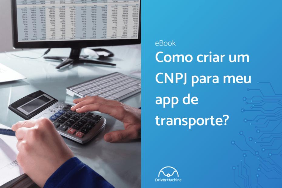 Como criar um CNPJ para meu app de transporte?