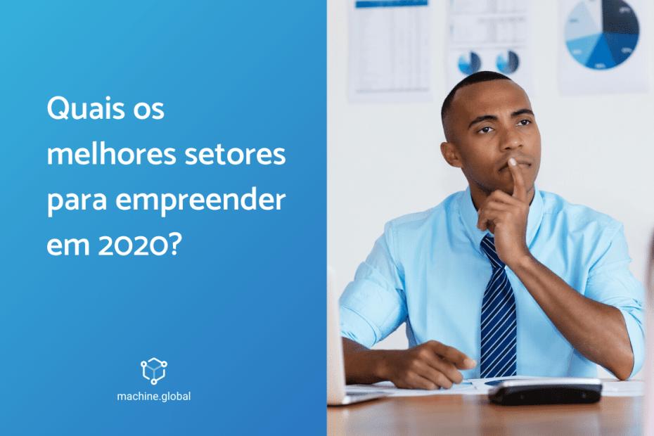 Quais os melhores setores para empreender em 2020?