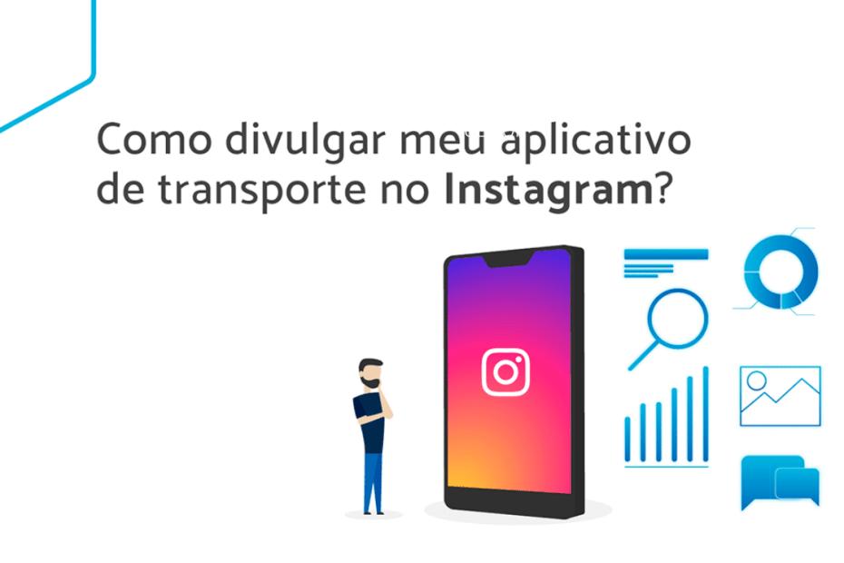 Como divulgar meu aplicativo de transporte no instagram?