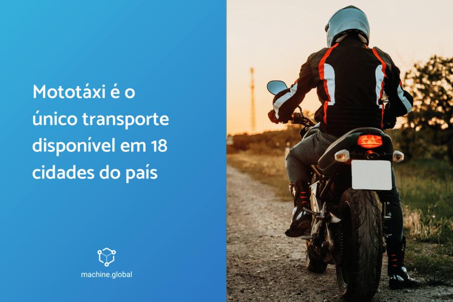 Mototáxi é o único transporte disponível em 18 cidades do país