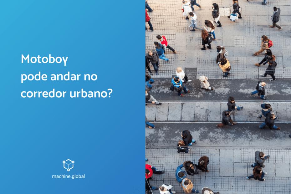 Motoboy pode andar no corredor urbano?