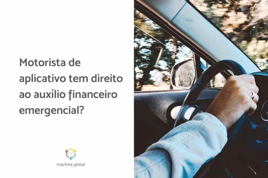 Motorista de aplicativo tem direito ao auxílio financeiro emergencial?