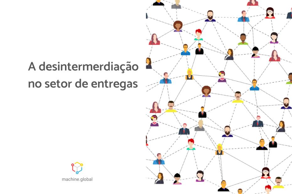 """Banner """"A desintermediação no setor de entregas"""", ao lado ilustração de diversas pessoas conectadas por linhas pontilhadas"""