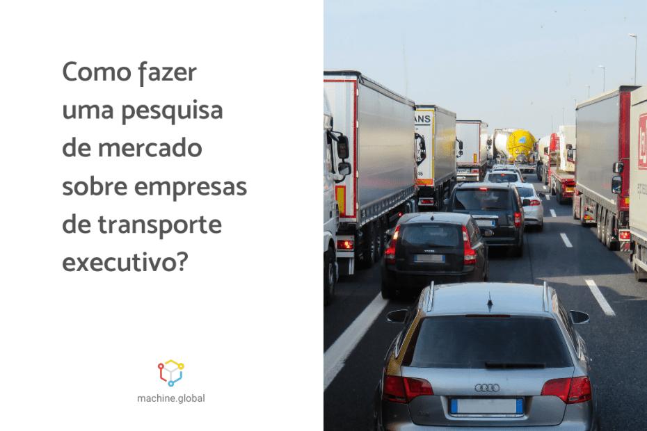 carros em fila na pista com a legenda ao lado: Como fazer uma pesquisa de mercado sobre empresas de transporte executivo?