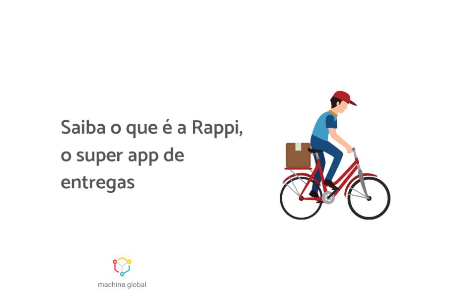 """Ilustração de um entregador em cima de uma bicicleta, ao lado está escrito """"Saiba o que é a Rappi, o super app de entregas"""