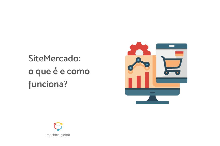 Sitemercado: o que é e como funciona?