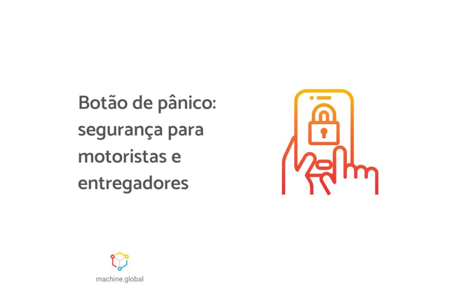 """Ilustração de um uma mão clicando em um celular, na dela dele há um cadeado, ao lado está """"Botão de pânico: segurança para motoristas e entregadores."""""""