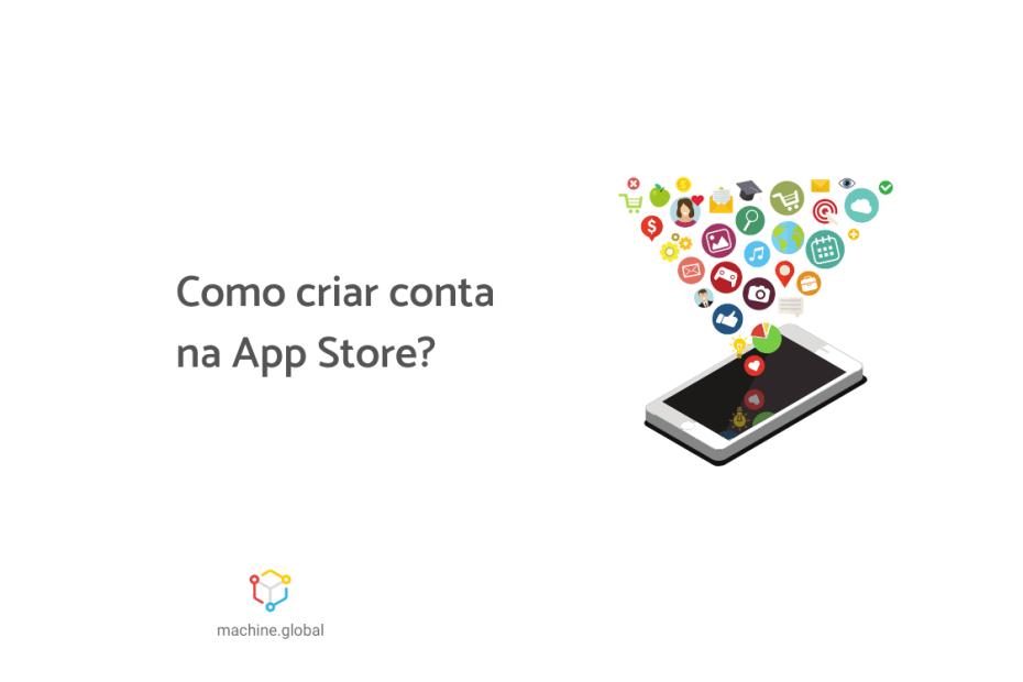 """Ilustração de um celular com vários aplicativos saindo de dentro dele, ao lado está escrito """"Como criar conta na App Store?"""""""