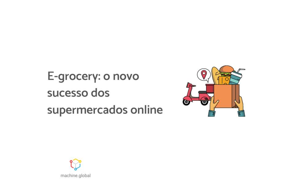 """Ilustração de uma pessoa segurando compras de supermercado ao lado de uma moto. Ao lado está escrito """"E-grocery: o novo sucesso dos supermercados online""""."""