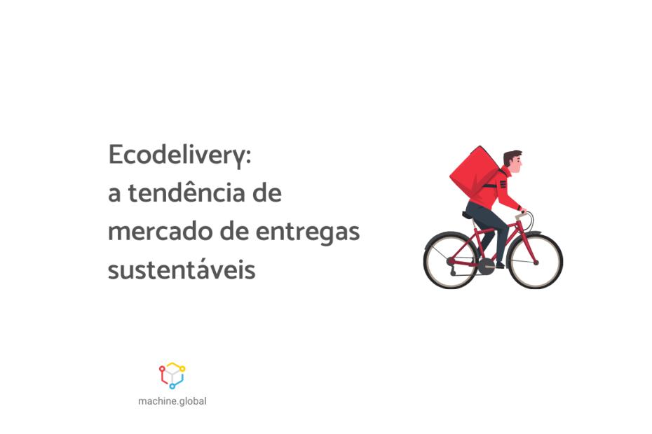 """Entregador em sua bicicleta, ele carrega uma bag nas costas. Ao lado está escrito """"Ecodelivery? a tendência de mercado de entregas sustentáveis""""."""