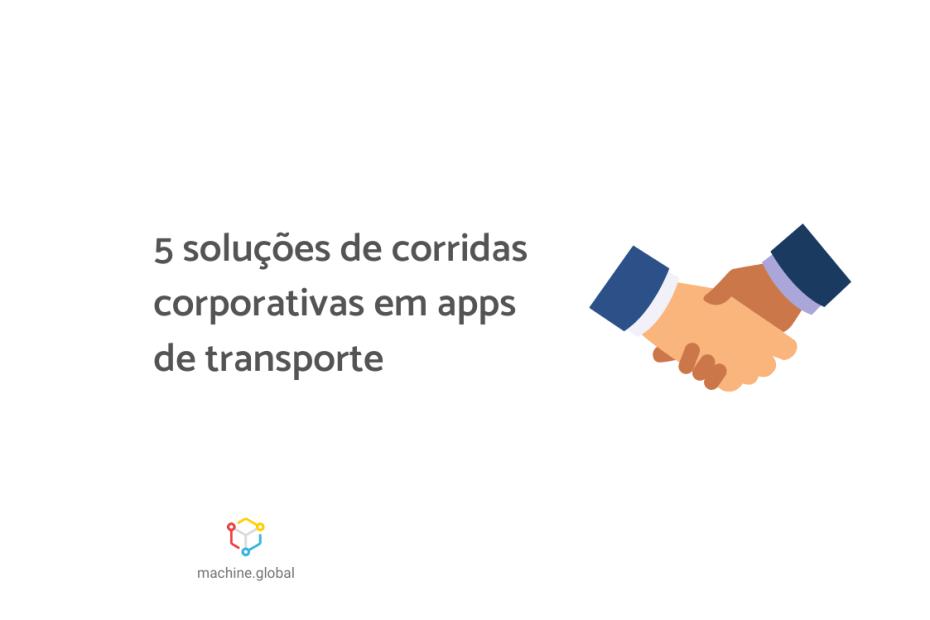 """Ilustração de um aperto de mão, ao lado está escrito """"5 soluções de corridas corporativas em apps de transporte"""""""