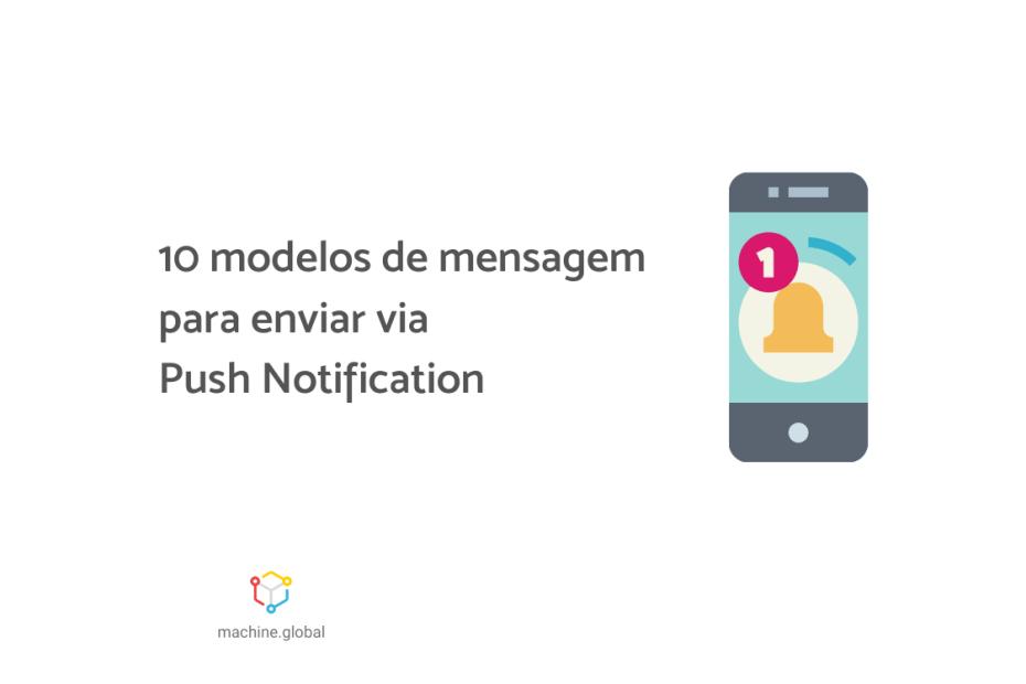 """Na imagem, vemos a ilustração de um celular, há um sininho na tela. Ao lado está escrito """"10 modelos de mensagem para enviar via Push Notification"""""""