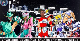 MachineCast #04 – Cavaleiros do Zodíaco – Saga do Santuário Parte 1