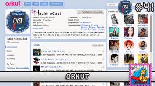 MachineCast #41 – Orkut