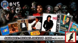 MachineCast #45 - Saudades: Michael Jackson Lado - Black