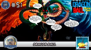 MachineCast #51 – Dragon Ball