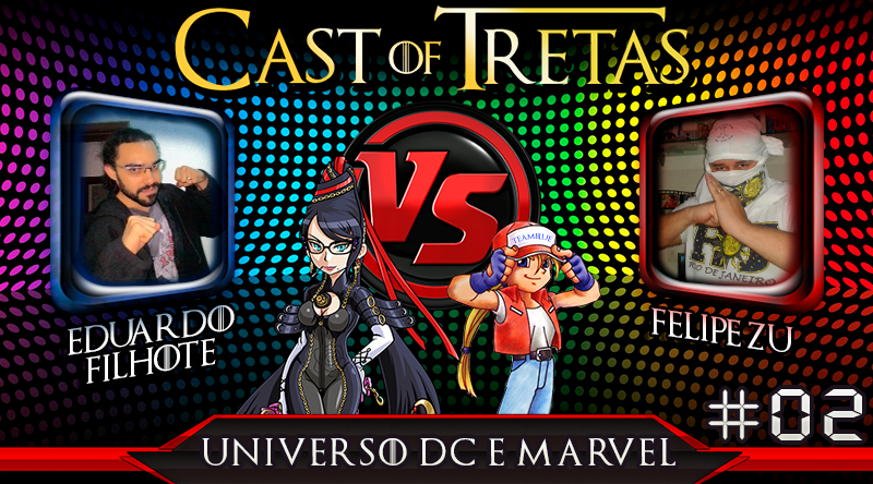 Cast of Tretas #02 – Eduardo Filhote vs Felipe Zu
