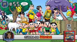 MachineCast #55 - Turma da Mônica