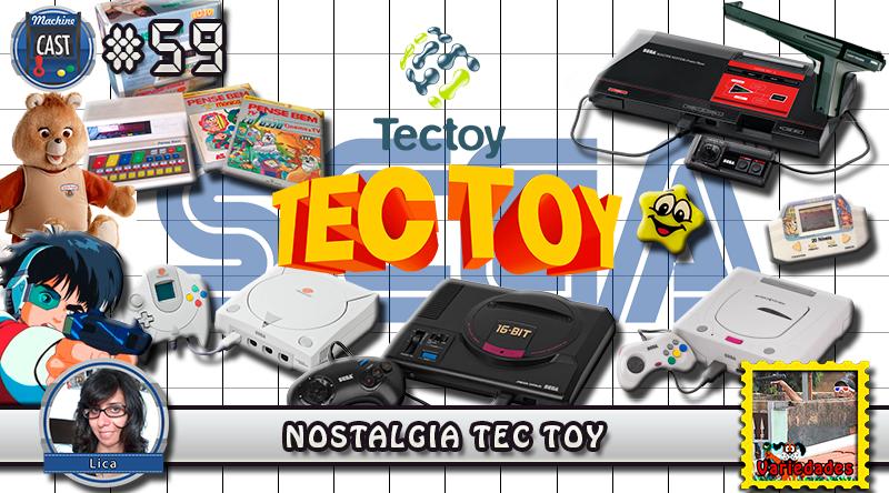 MachineCast #59 –  Nostalgia Tec Toy