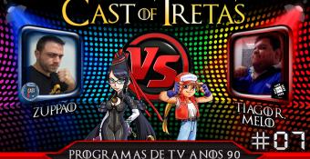 Cast of Tretas #07 – Zuppão vs Tiago Ramos Melo