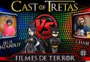 Cast of Tretas #11 – Blue Ganzarolly vs Chabi
