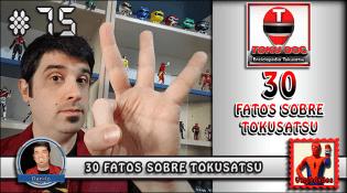 MachineCast #75 – 30 Fatos sobre Tokusatsu