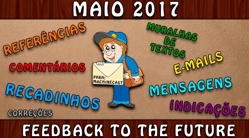 FeedBack To The Future: Maio 2017