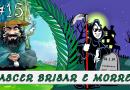 PodBrisar #15 – Nascer Brisar e Morrer
