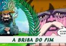 PodBrisar #20 – A Brisa do Fim